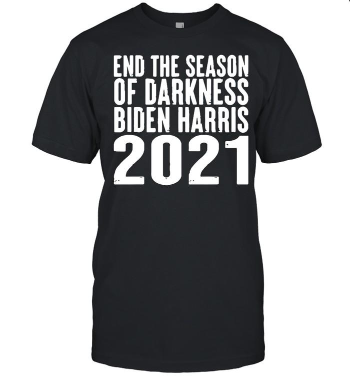 End The Season Of Darkness Biden Harris 2021 shirt Classic Men's T-shirt