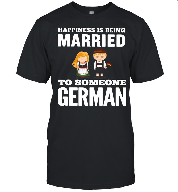 Happiness Is Being Married To Someone German shirt Classic Men's T-shirt