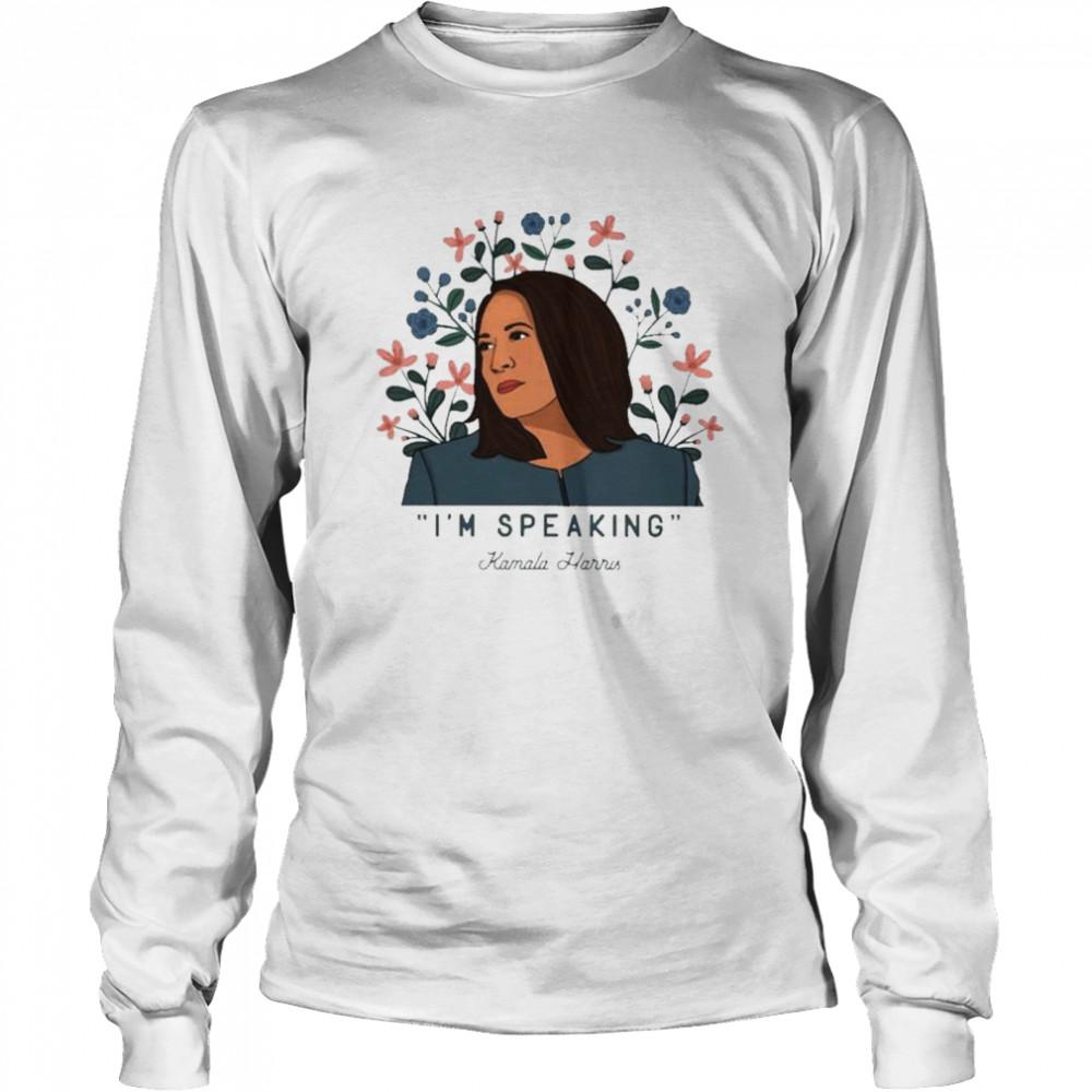 I'm speaking Kamala Harris flower 2021 shirt Long Sleeved T-shirt