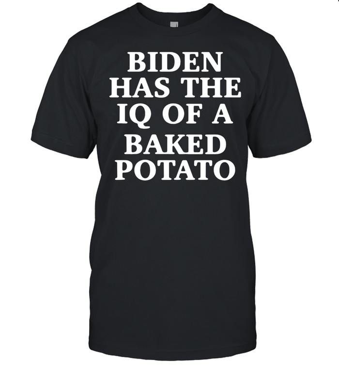 Joe Biden Has The IQ Of A Baked Potato shirt Classic Men's T-shirt