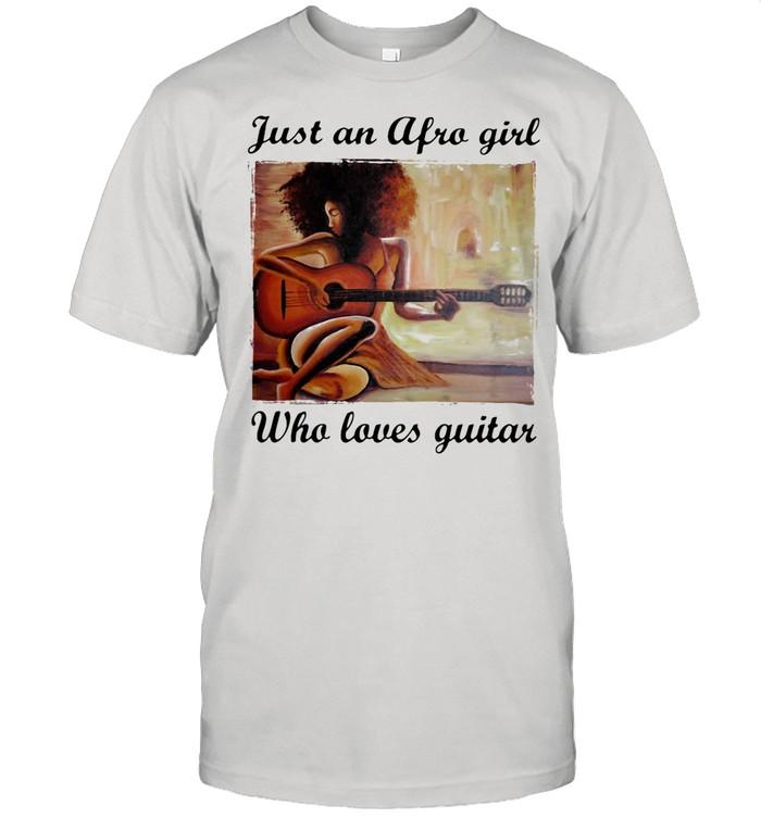 Just An Afro Girl Who Loves Guitar shirt Classic Men's T-shirt