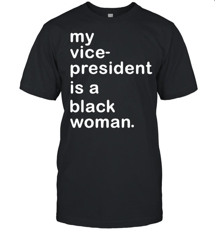 My Vp Is A Black Woman My Vice President Is A Black Woman shirt Classic Men's T-shirt
