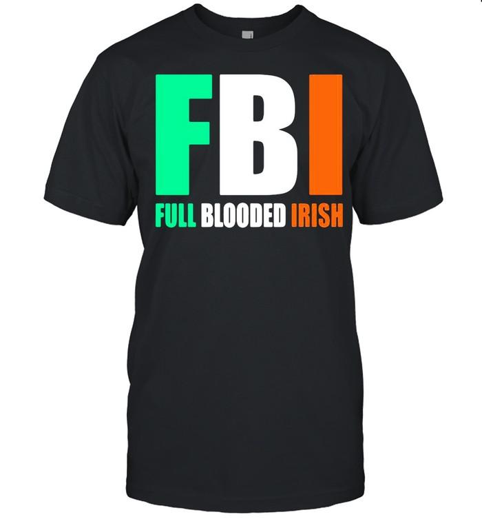 St.Patrick's Day FBI Full Blooded Irish shirt Classic Men's T-shirt