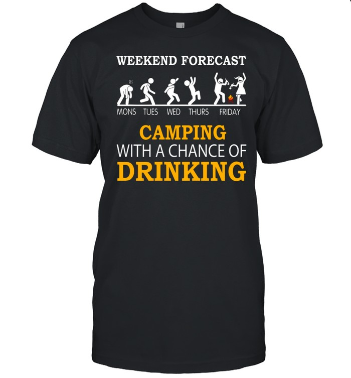 Weekend Forecast Camping With A Chance Of Drinking shirt Classic Men's T-shirt