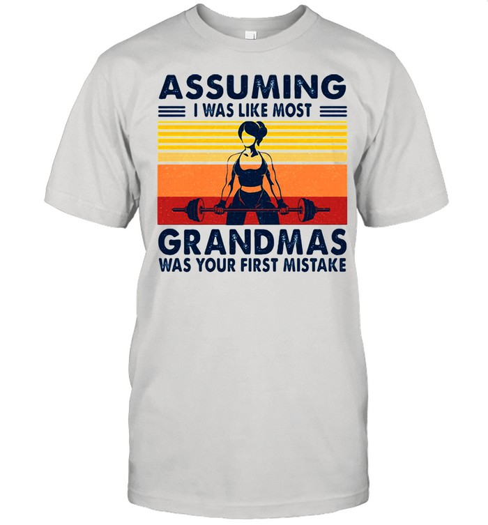 Assuming I Was Like Most Grandmas Was Your First Mistake Girls Gym Vintage  Classic Men's T-shirt