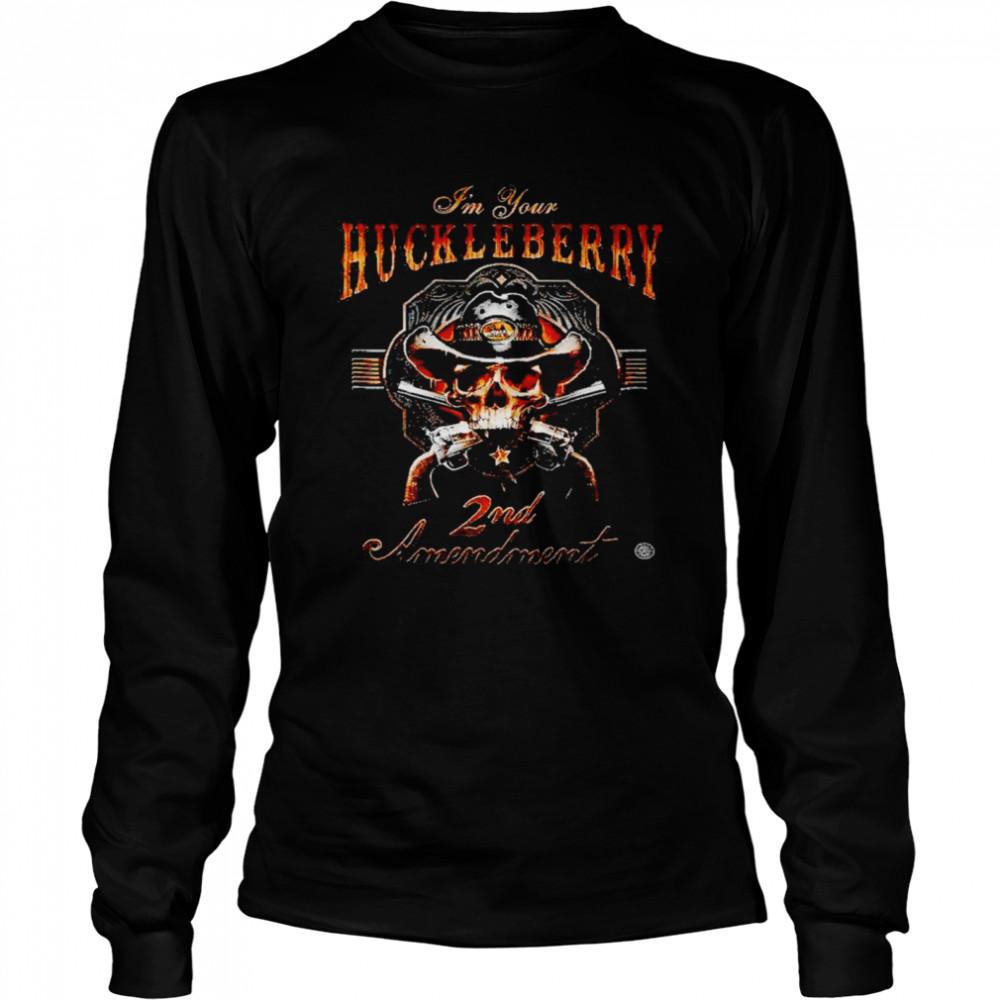 I'm your huckleberry 2nd Amendment shirt Long Sleeved T-shirt