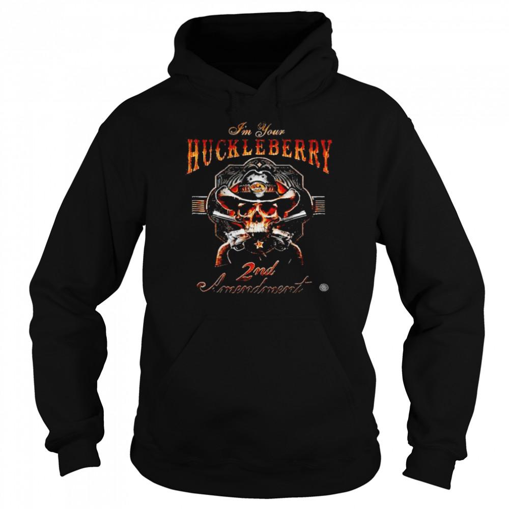 I'm your huckleberry 2nd Amendment shirt Unisex Hoodie