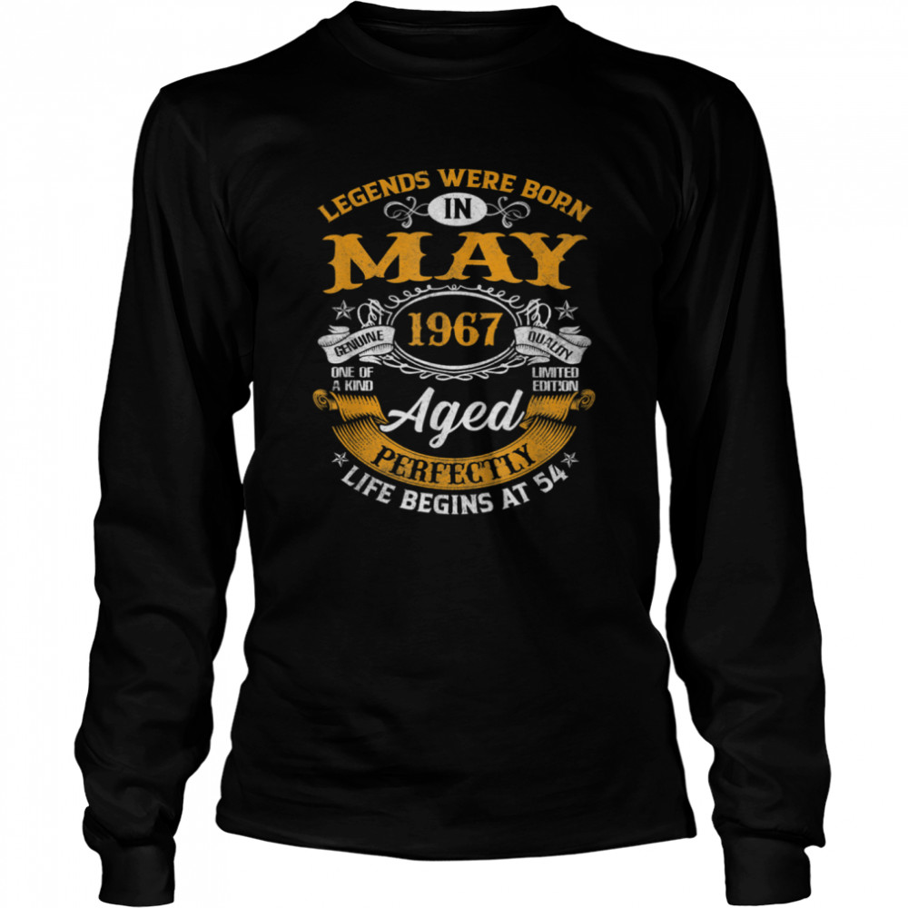 legends born in may 1967  54 year old 54th birthday  long sleeved t shirt