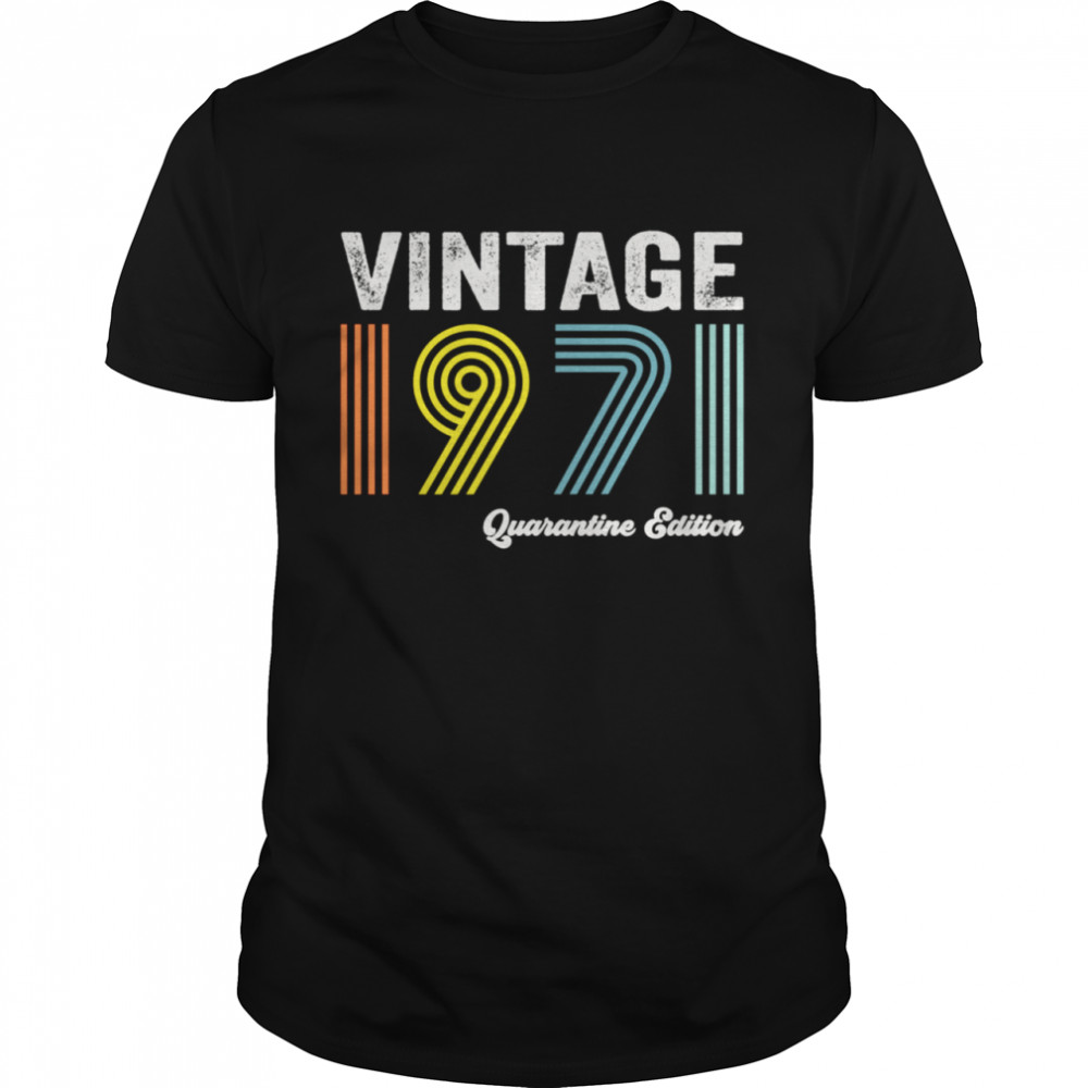 1971 Quarantine Edition 50th Birthday  Classic Men's T-shirt