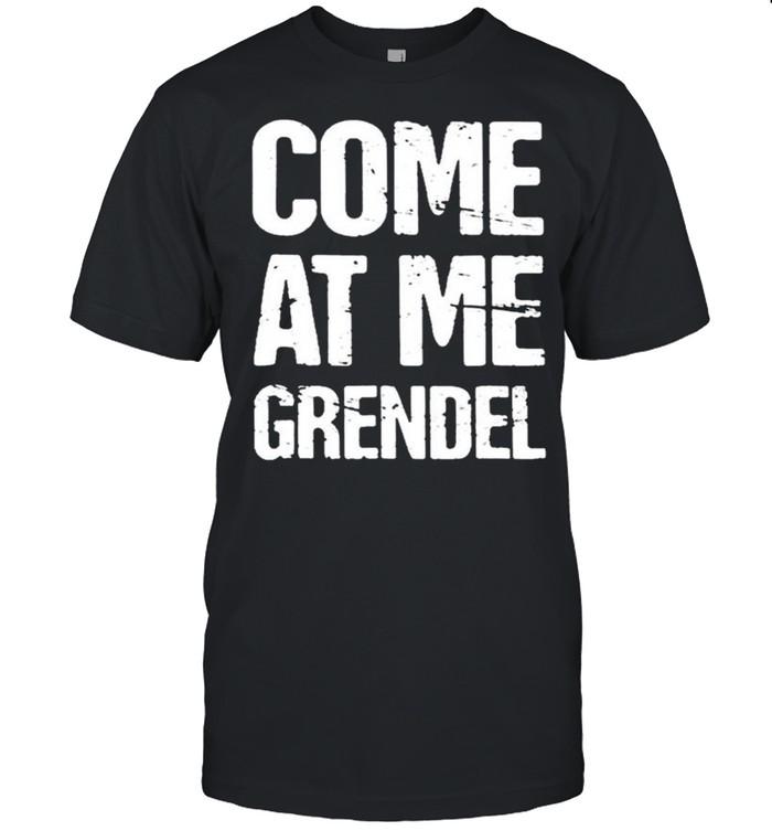 Come At Me Grendel shirt Classic Men's T-shirt