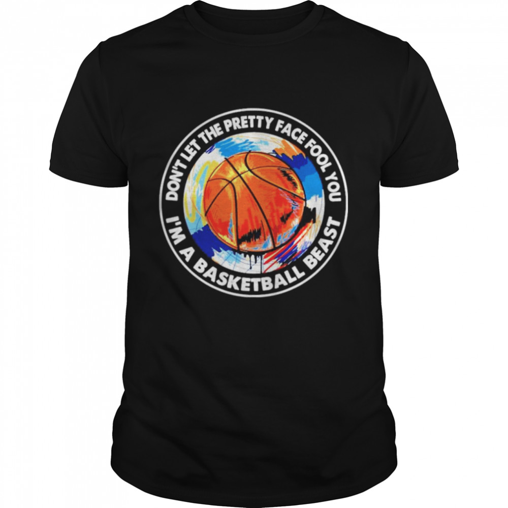 Dont let the pretty face fool you Im a basketball beast shirt Classic Men's T-shirt