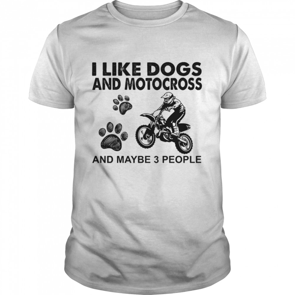 I like dogs and motocross and maybe 3 people shirt Classic Men's T-shirt
