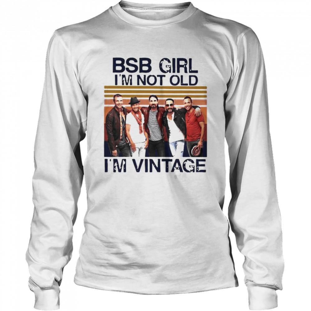 backstreet boys girl im not old im vintage  long sleeved t shirt