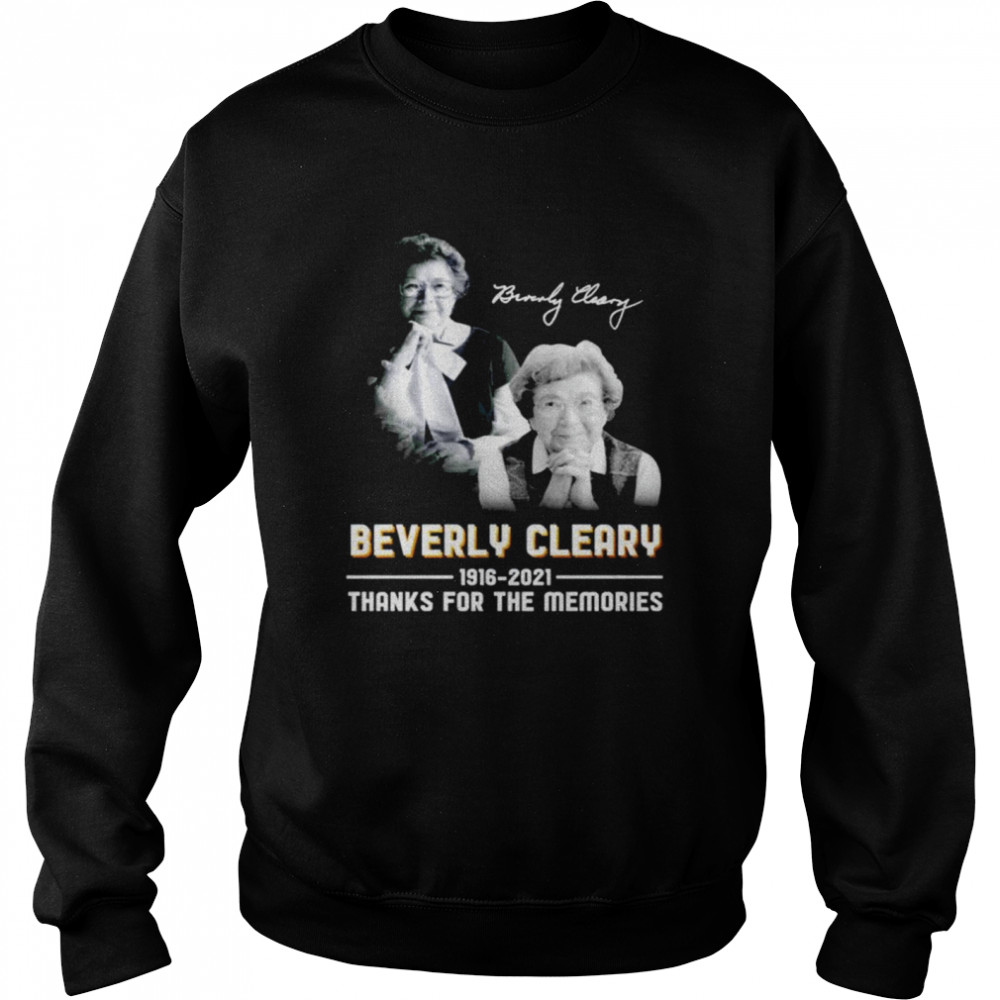 beverly cleary 1916 2021 signature thanks for the memories shirt unisex sweatshirt