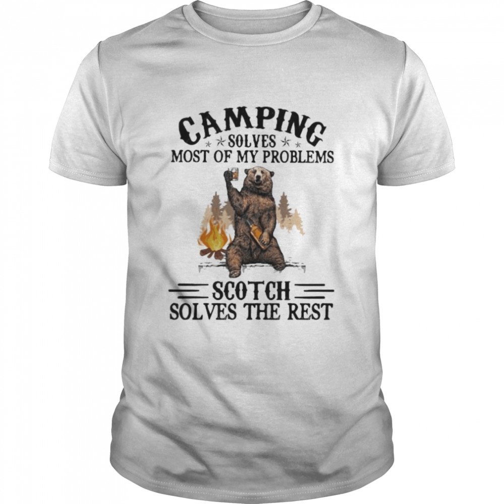 Camping Sloves Most Of My Problems Scoth Solves The Rest Bear  Classic Men's T-shirt