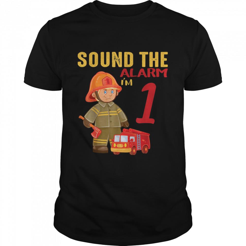 Sound The Alarm I'm 1 Future firefighter Birthday  Classic Men's T-shirt