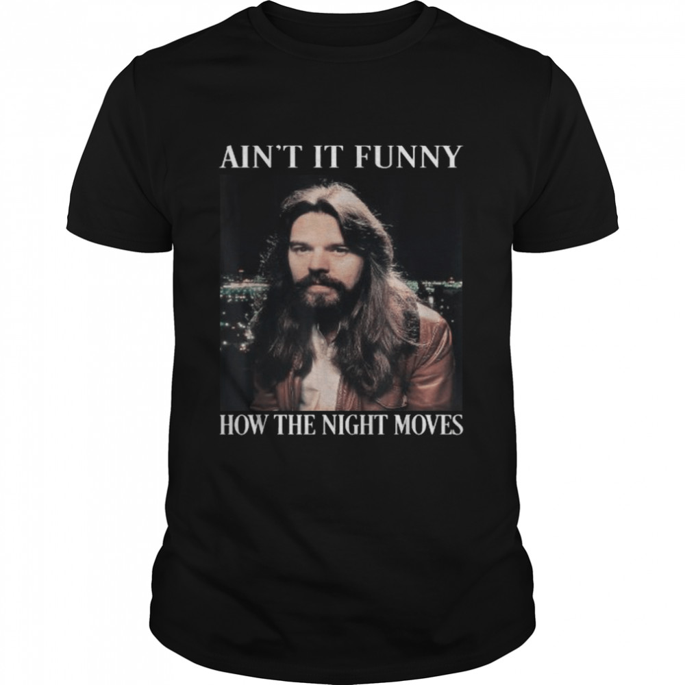 Aint it funny bow the night moves rock and roll legends live forever shirt Classic Men's T-shirt