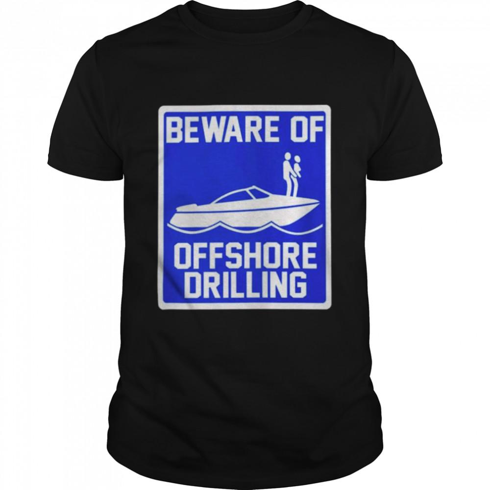 Beware of offshore drilling shirt Classic Men's T-shirt