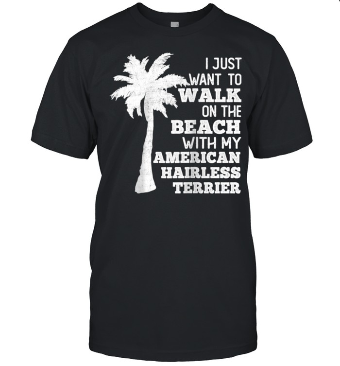 I Just Want to Walk on The Beach With My Hairless Terrier  Classic Men's T-shirt