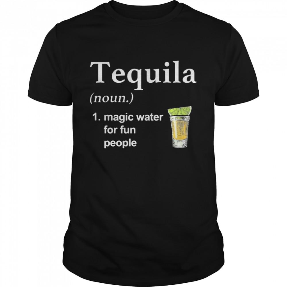 Tequila Noun Magic Water For Fun People  Classic Men's T-shirt