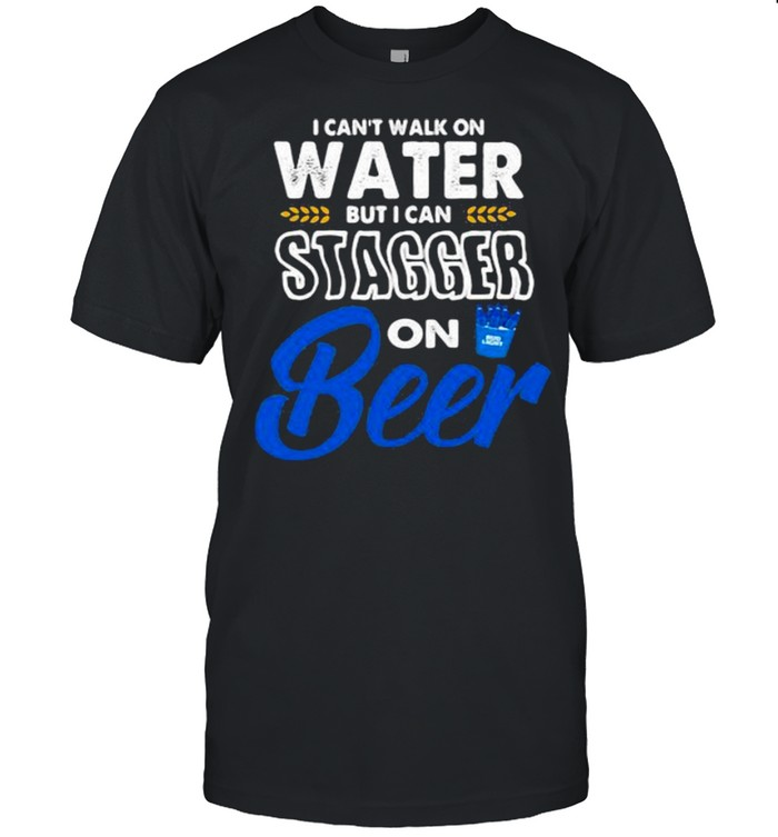 I Cant Walk On Water But I Can Stagger On Beer Bub Light  Classic Men's T-shirt