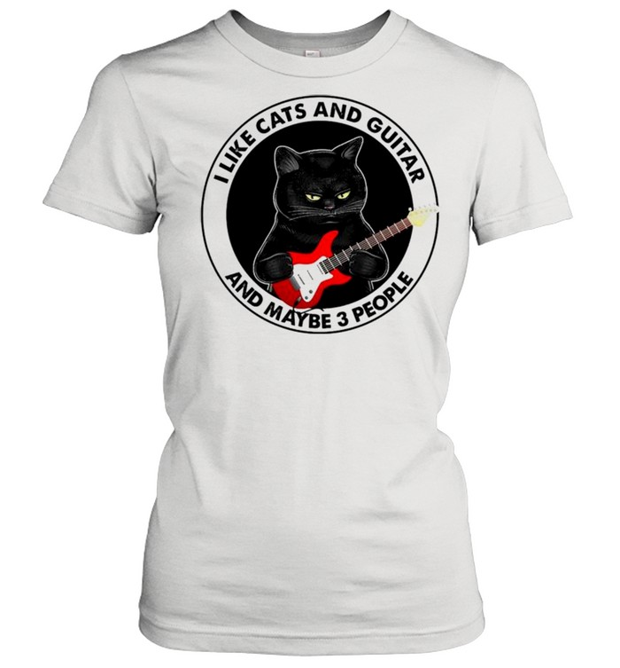 black cat i like cats and guitar and maybe 3 people shirt classic womens t shirt