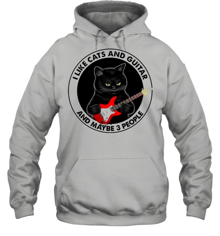 black cat i like cats and guitar and maybe 3 people shirt unisex hoodie
