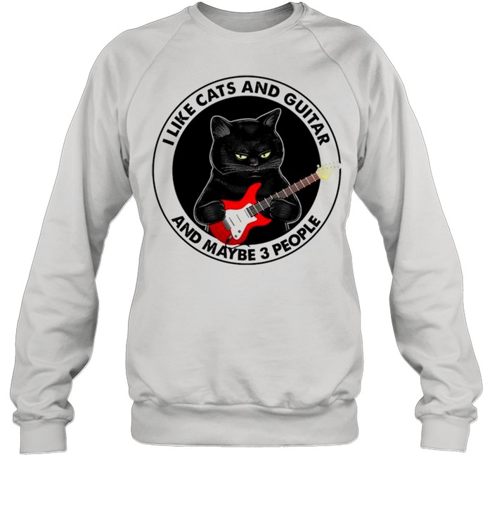 black cat i like cats and guitar and maybe 3 people shirt unisex sweatshirt