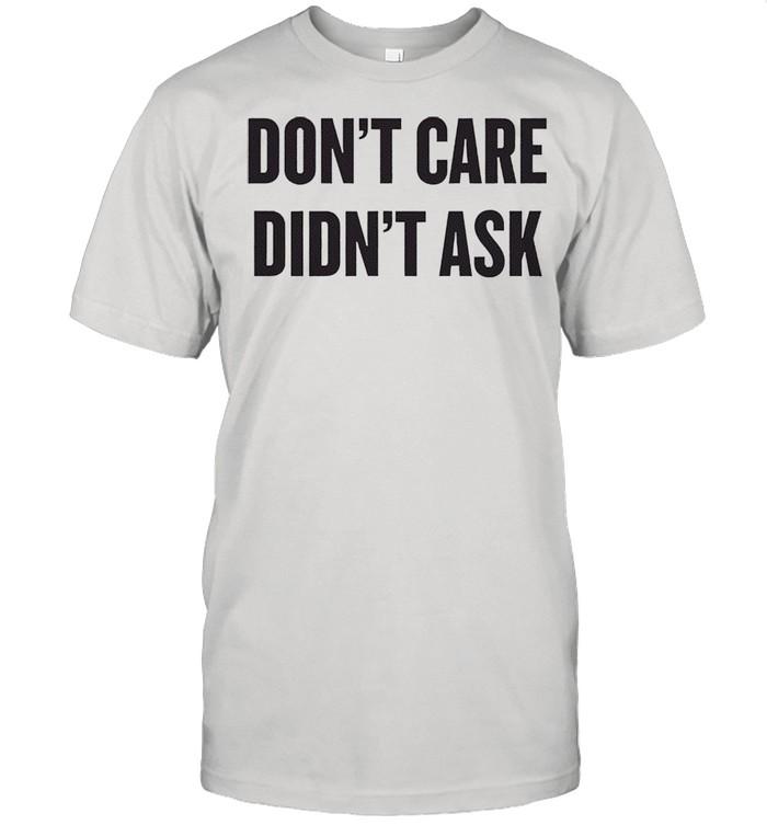 Dont care didnt ask shirt Classic Men's T-shirt