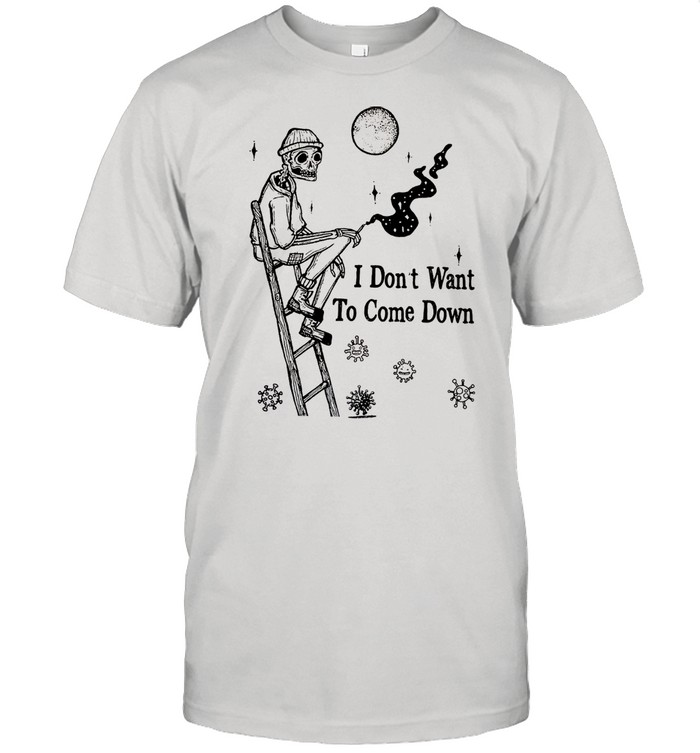 I Dont Want To Come Down shirt Classic Men's T-shirt