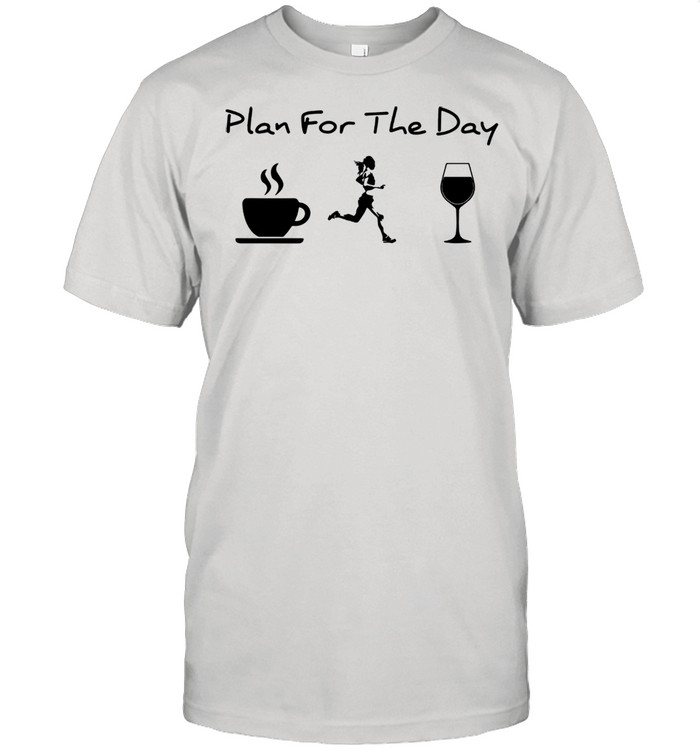 Plan for the day coffee running wine shirt Classic Men's T-shirt