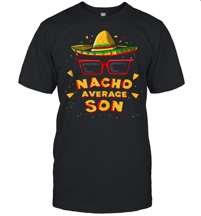 Nacho Average Son Mexican Sombrero Sunglasses 5th Of May shirt Classic Men's T-shirt