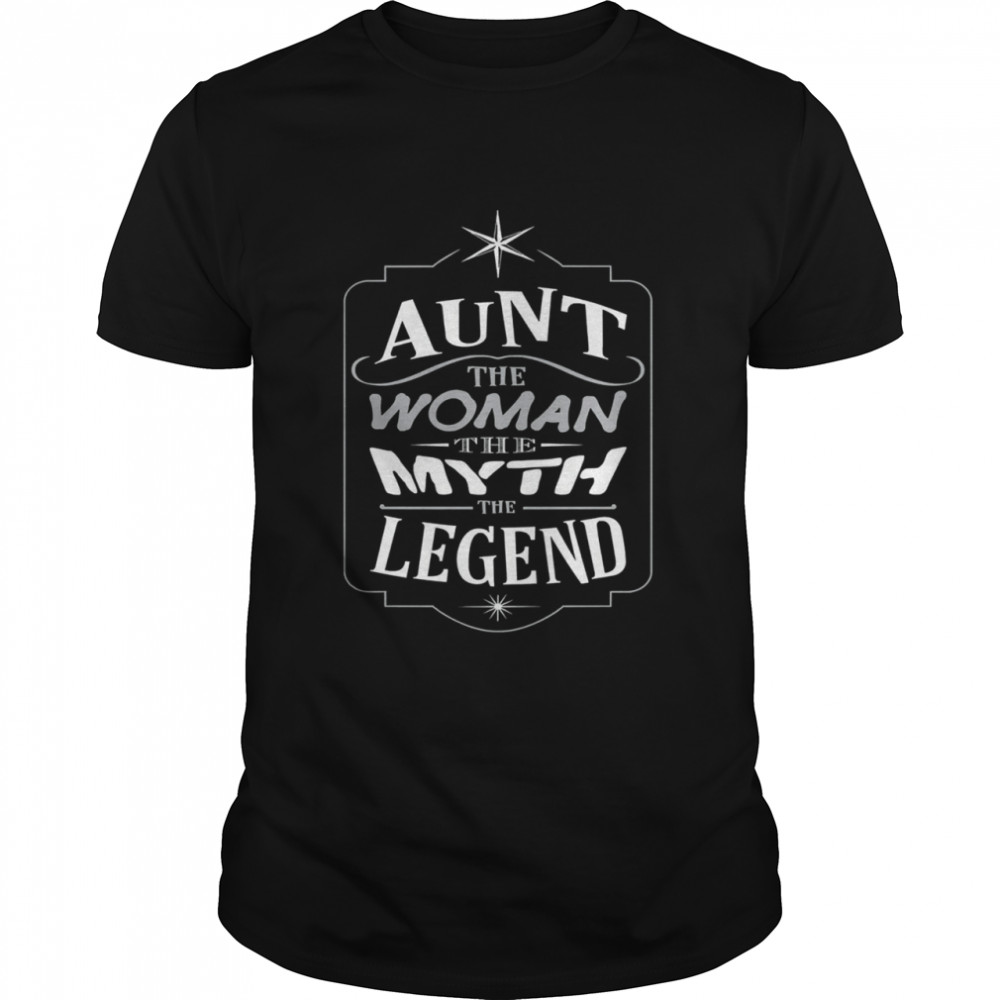 Aunt the woman the myth the legend mothers day us 2021 shirt Classic Men's T-shirt