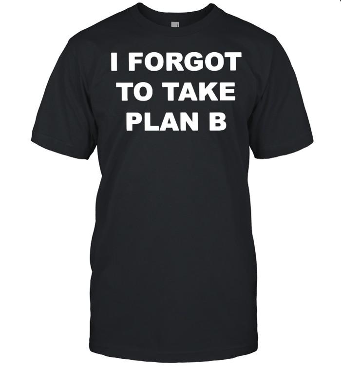 I forget to take plan B shirt Classic Men's T-shirt