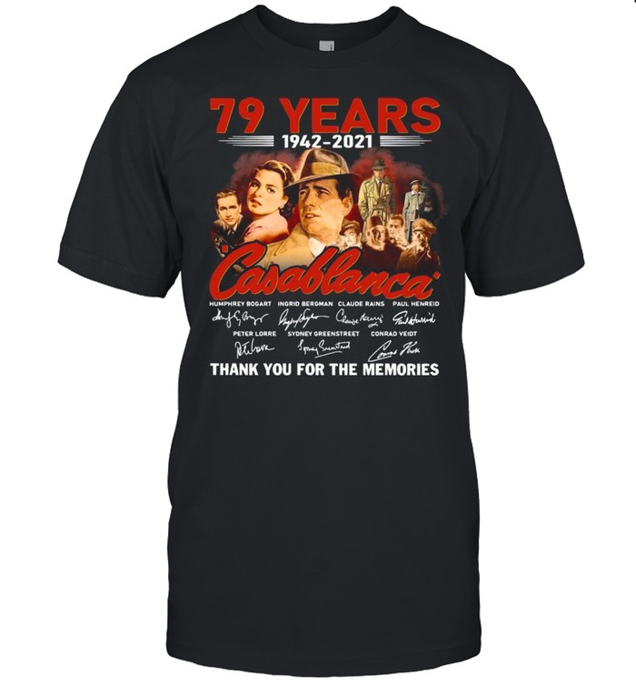 79 Years 1942 2021 Of The Casablanca Signatures Thank You For The Memories shirt Classic Men's T-shirt