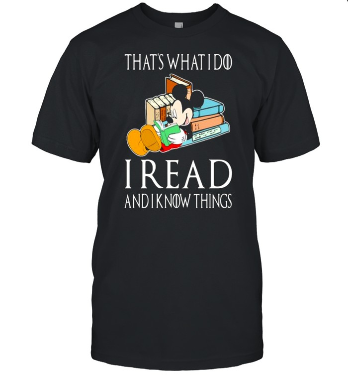 That's What I Do I Read And I Know Things Mickey  Classic Men's T-shirt
