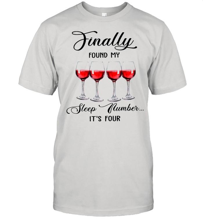 Finally Found My Sleep Number It's Four Wine 2021 shirt Classic Men's T-shirt