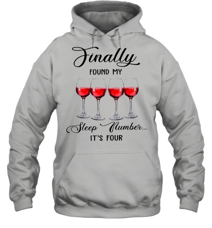 Finally Found My Sleep Number It's Four Wine 2021 shirt Unisex Hoodie