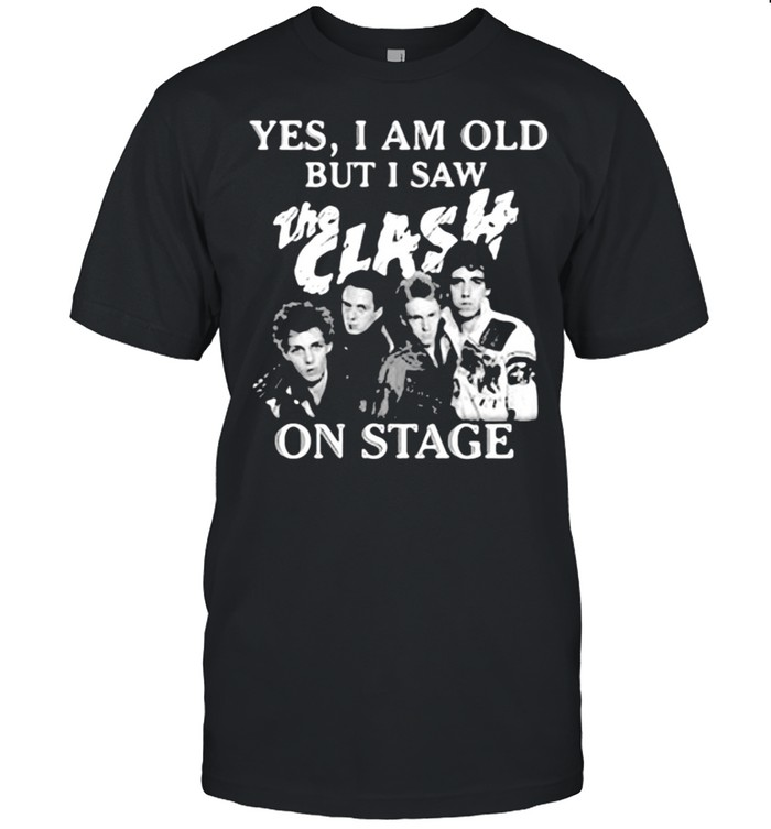 Yes I Am Old But I Saw The Clash On Stage  Classic Men's T-shirt