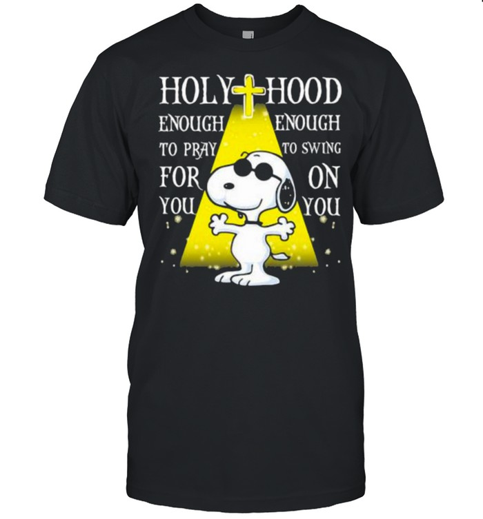 Holy Hood Enough To Pray For You Wnought To Swing On You Snoopy  Classic Men's T-shirt
