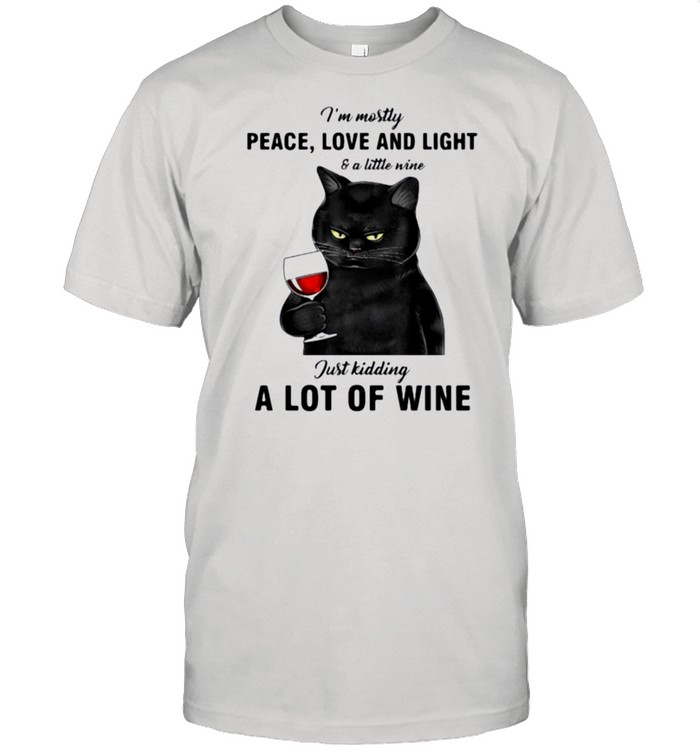 Black cat Im mostly peace love and light and a litte wine just kidding a lot of wine shirt Classic Men's T-shirt