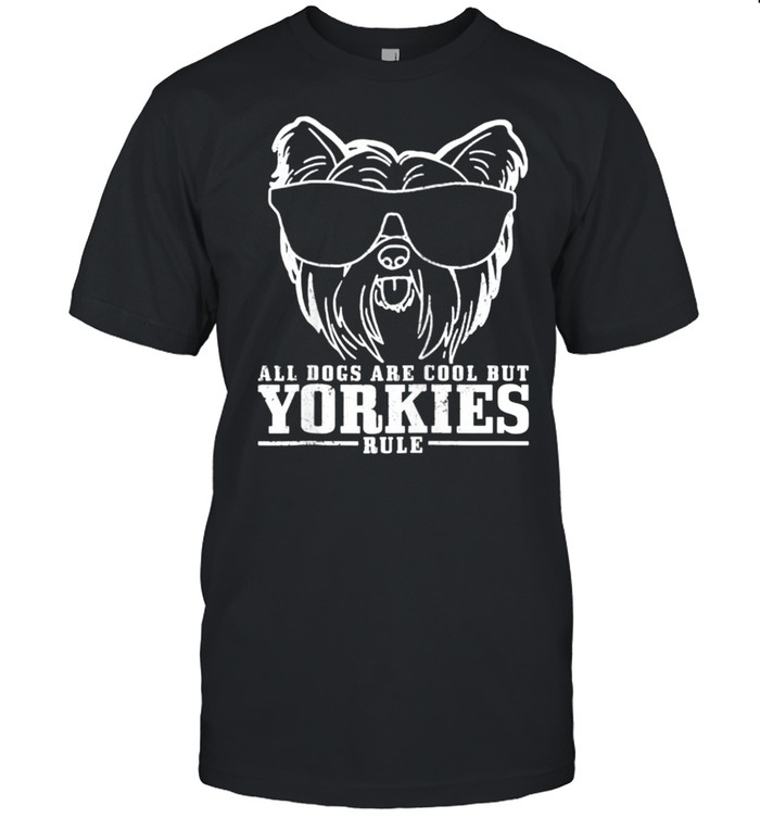 Yorkshire Terrier All Dogs Are Cool Yorkies Rule  Classic Men's T-shirt