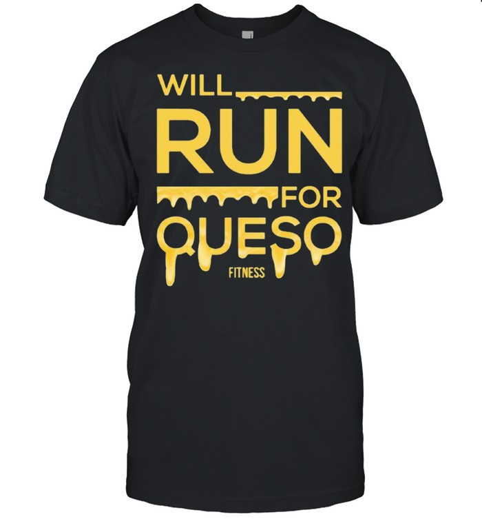 Will Run For Queso Fitness  Classic Men's T-shirt