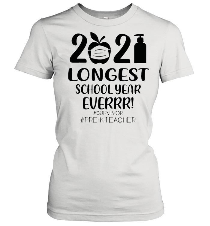 2021 longest school year everrr survivor pre k teacher shirt classic womens t shirt