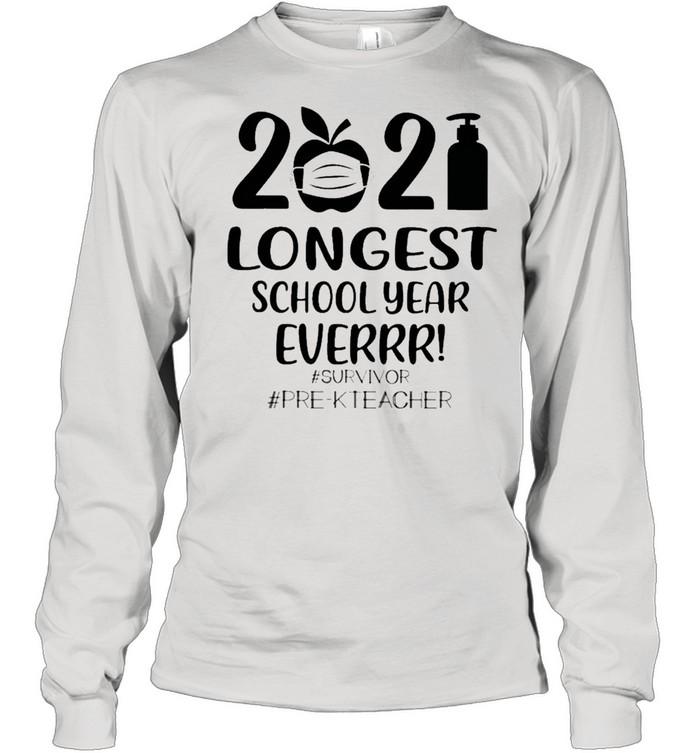 2021 longest school year everrr survivor pre k teacher shirt long sleeved t shirt
