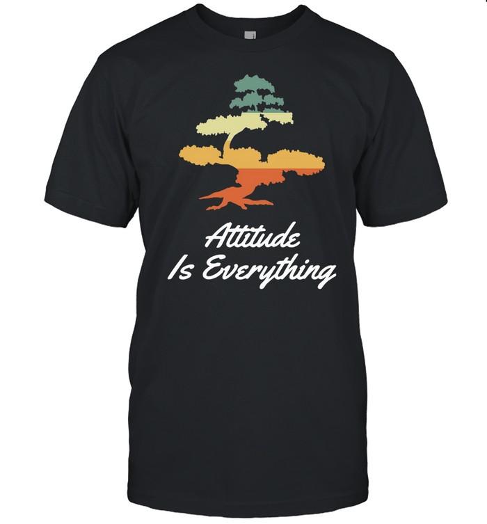 Attitude Is Everything Bonsai Tree Japanese Plant  Classic Men's T-shirt