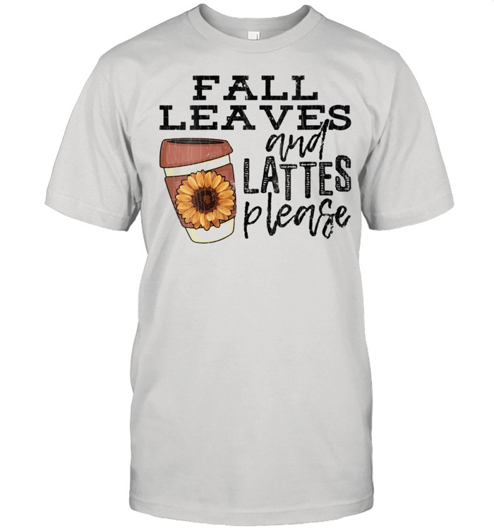 Fall Leaves And Lattes Please Apparel Coffee shirt Classic Men's T-shirt