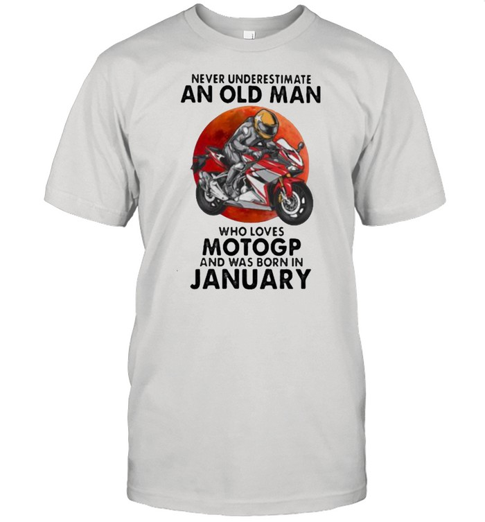Never Underestimate An Old Man Who Loves Motogp And Was Born In January Blood Moon  Classic Men's T-shirt