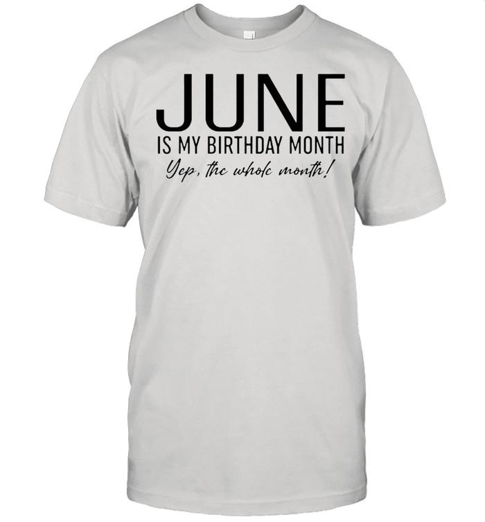 June is my birthday month yep the whole month shirt Classic Men's T-shirt
