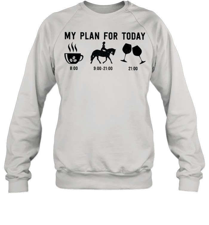 my plan for today coffee riding and wine t shirt unisex sweatshirt